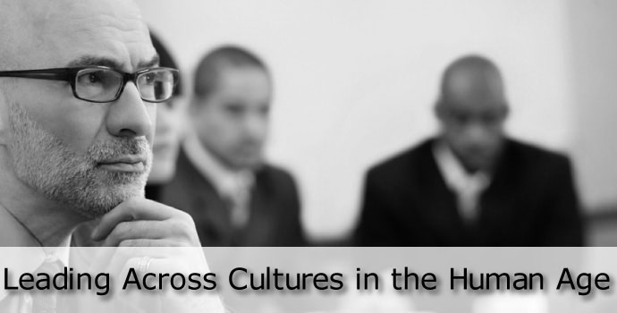 Leading Across Cultures in the Human Age